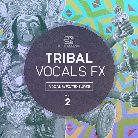 EarthMoments Tribal Vocals FX Vol.2 WAV