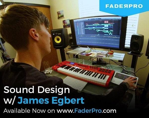 FaderPro Sound Design with James Egbert TUTORIAL