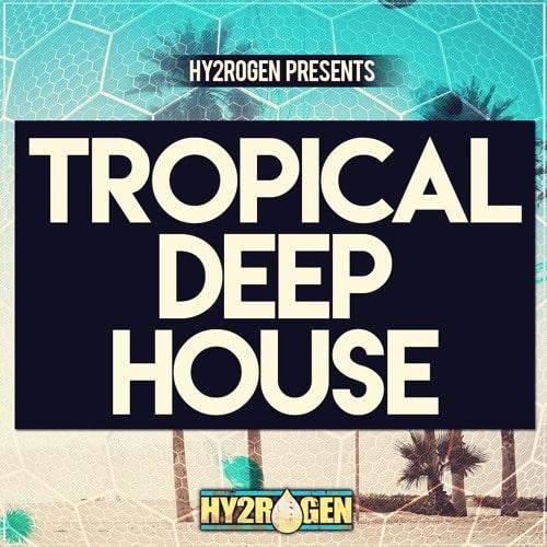 Hy2rogen Presents Tropical Deep House MULTIFORMAT