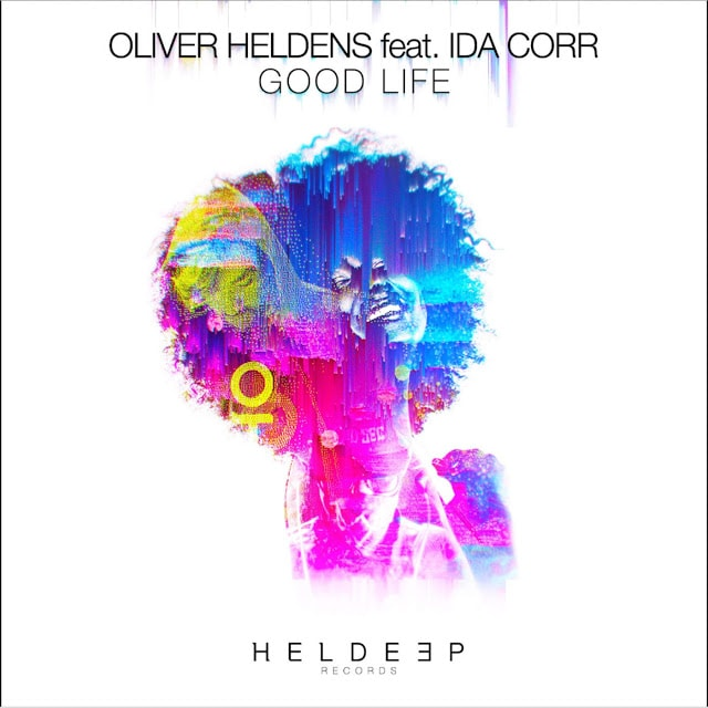 Oliver Heldens ft Ida Corr – Good Life (Remix Pack) - Freshstuff4you