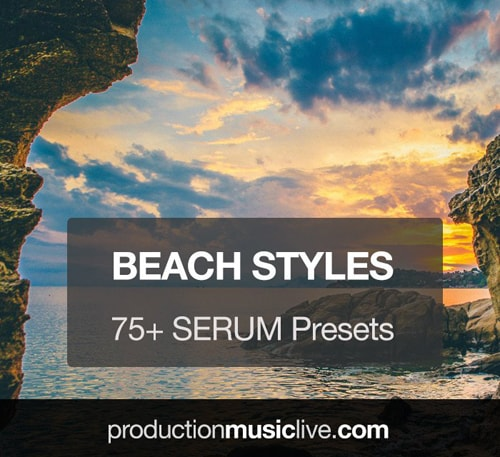 Production Music Live Serum Presets Beach Styles