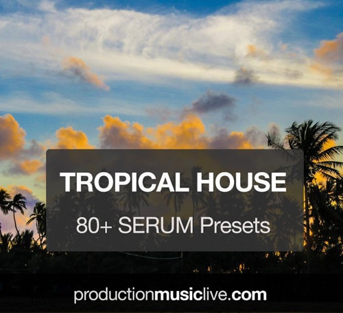 Production Music Live Serum Presets Vol 3 Tropical House