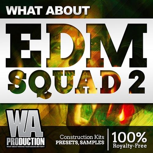 WA Production What About EDM Squad 2
