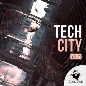 Chop Shop Samples Tech City Vol. 1
