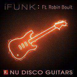 F9 Audio F9 iFunk Nu Disco Guitars Ft Robin Boult MULTIFORMAT