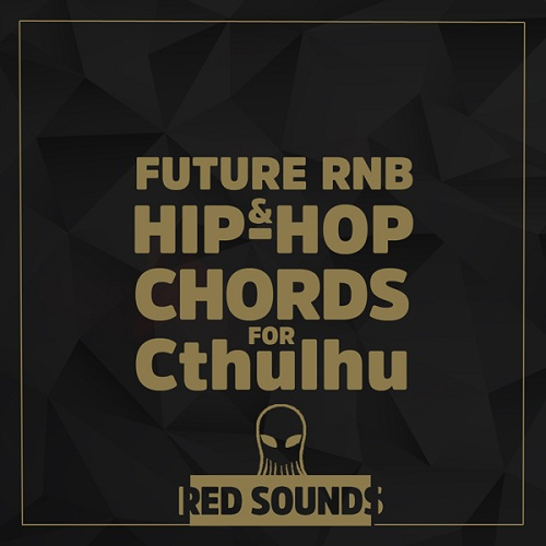 af21c79a282 Red Sounds Future RNB & Hip-Hop Chords For Cthulhu - Freshstuff4you