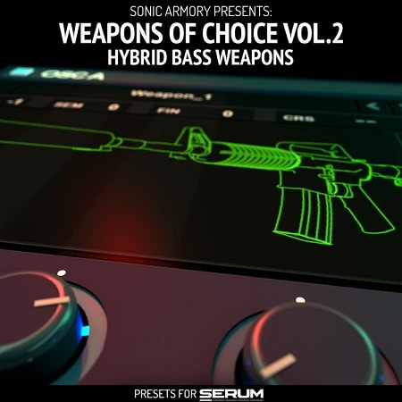 Sonic Armory Weapons of Choice vol 2: Hybrid Bass Weapons For Serum