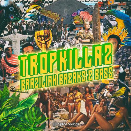 Splice Tropkillaz Brazilian Breaks & Bass WAV - Freshstuff4you