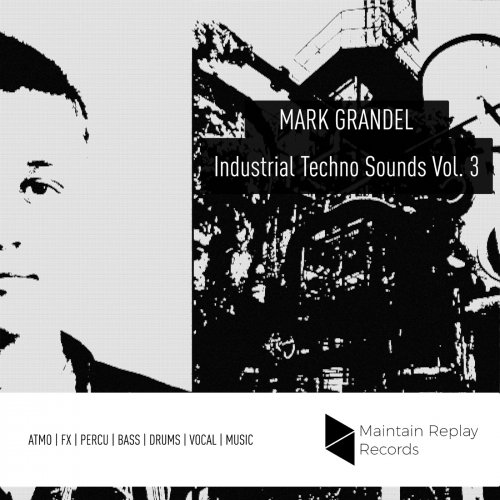 Maintain Replay Records Mark Grandel: Industrial Techno Sounds Vol