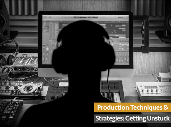 Groove3 Production Techniques and Strategies Getting Unstuck TUTORIAL