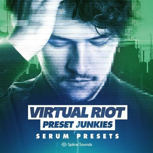 Splice Virtual Riot: Serum Presets for PRESET JUNKIES