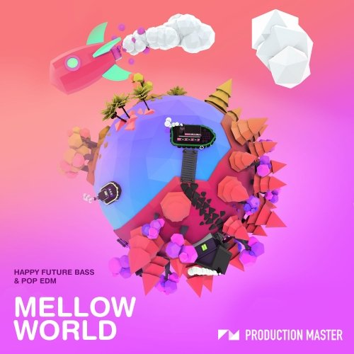 Mellow World  - Happy uture Bass & Pop EDM WAV PRESETS