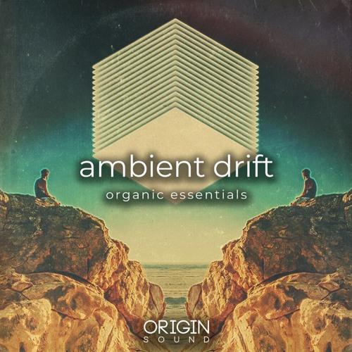 Ambient Drift - Organic Essentials WAV MIDI
