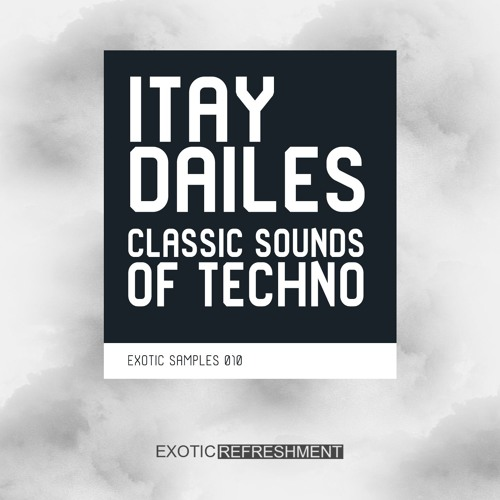Exotic Refreshment Itay Dailes Classic Sounds of Techno WAV