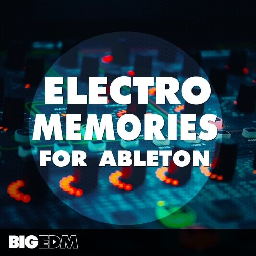 Electro Memories For Ableton WAV MIDI FXP ADG