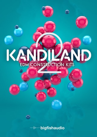 KANDILAND 2: EDM CONSTRUCTION KITS WAV