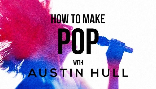 Sonic Academy How To Make Pop with Austin Hull TUTORIAL