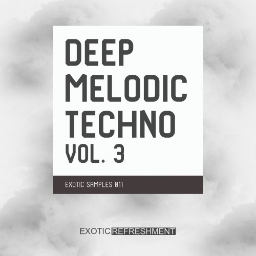 Exotic Refreshment Deep Melodic Techno Vol. 3 Exotic Samples 011 WAV