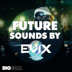 Future Sounds By Evix // 360+ Melodies, Drums, Kits & More