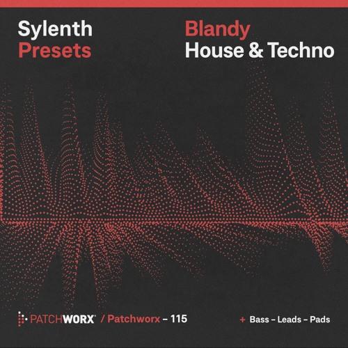 Blandy_House & Techno - Sylenth Presets WAV MIDI FXP