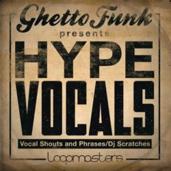Ghetto Funk Hype Vocals MULTIFORMAT