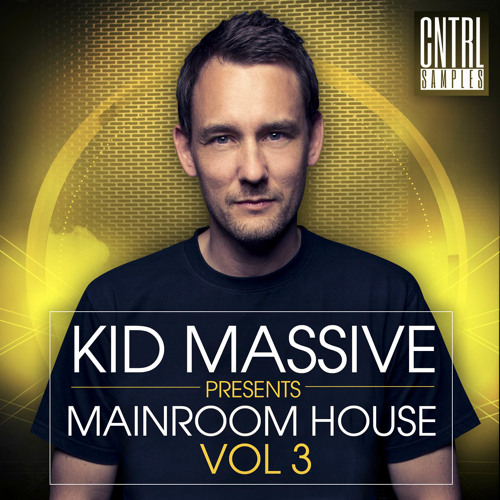 CNTRL Samples Kid Massive Mainroom House Vol 1-3