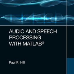 Audio and Speech Processing with MATLAB PDF