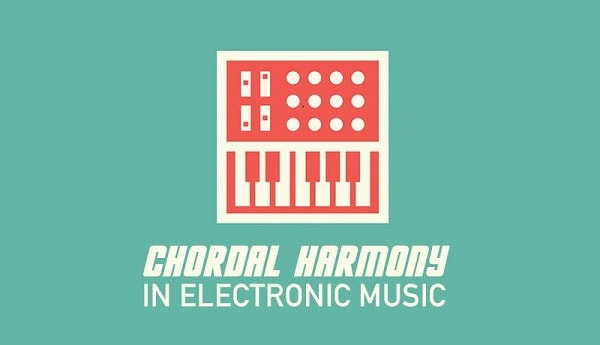 Sonic Academy Music Theory Chordal Harmony in Electronic