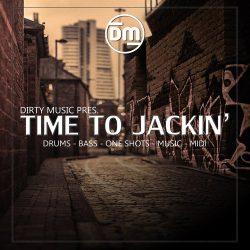 Dirty Music Time To Jackin WAV MIDI