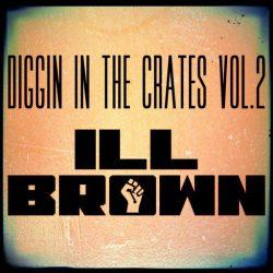 iLL Brown Diggin In The Crates Vol.2 WAV