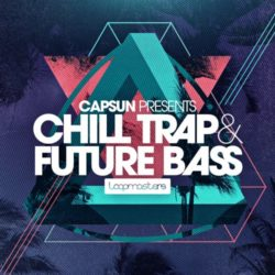 CAPSUN Presents Chill Trap & Future Bass MULTIFORMAT