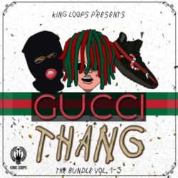 King Loops Gucci Thang: The Bundle (Vols.1-3) WAV MIDI