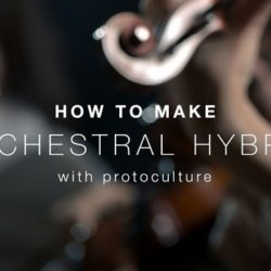Sonic Academy How To Make Orchestral Hybrid with Protoculture TUTORiAL-SYNTHiC4TE