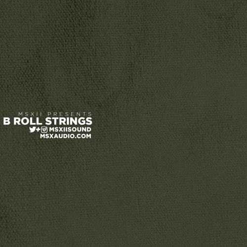 B Roll Strings