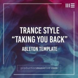 Production Music Live Taking You Back Classic Uplifting Trance - Ableton Template