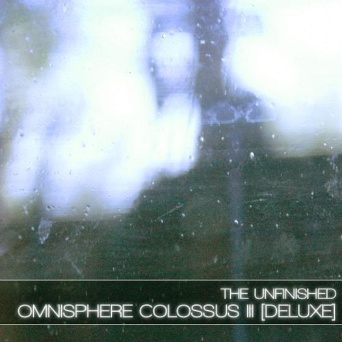 The Unfinished Omnisphere Colossus III: Deluxe - Freshstuff4you
