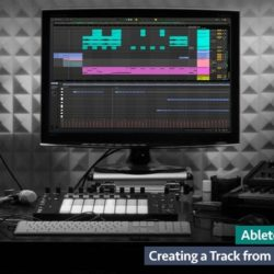Groove3 Ableton Live Creating a Track from Scratch TUTORIAL