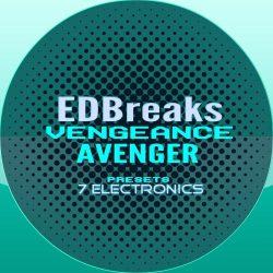 7 Electronics EDBreaks - Vengeance Avenger Presets