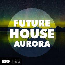 Future House Aurora WAV MIDI PRESETS