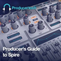 PT Producers Guide to Spire TUTORIAL