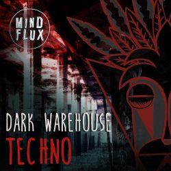 Mind Flux Dark Warehouse Techno WAV