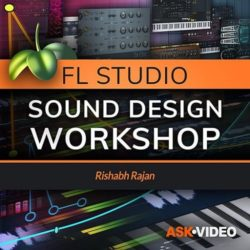 Ask Video FL Studio 201 FL Studio - Sound Design Workshop TUTORIAL
