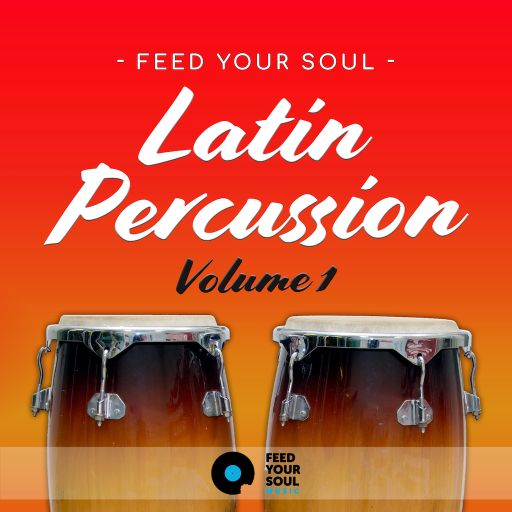 Feed Your Soul Music Feed Your Soul Latin Percussion Volume 1 WAV