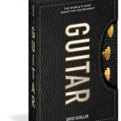 Guitar: The World's Most Seductive Instrument [Ebook]