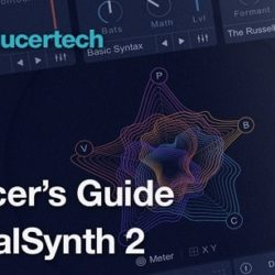 PT Producers Guide to VocalSynth 2 TUTORIAL