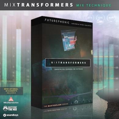 Futurephonic MixTransformers - Mixing Masterclass