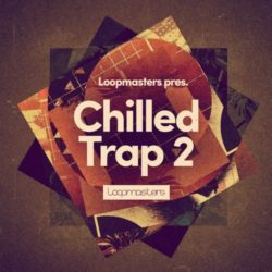 Loopmasters - Chilled Trap 2 MULTIFORMAT