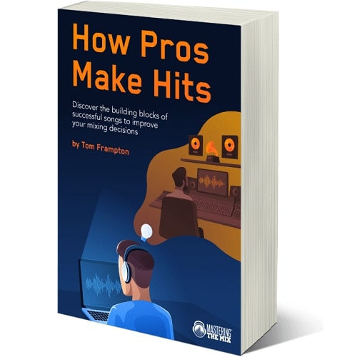 Mastering The Mix How Pros Make Hits PDF