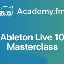 Academy.fm Ableton Live 10 Masterclass