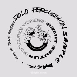 Splice Future Times presents Dolo Percussion Sample Pack WAV